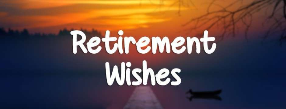 Retirement Wishes for an Amazing Career.